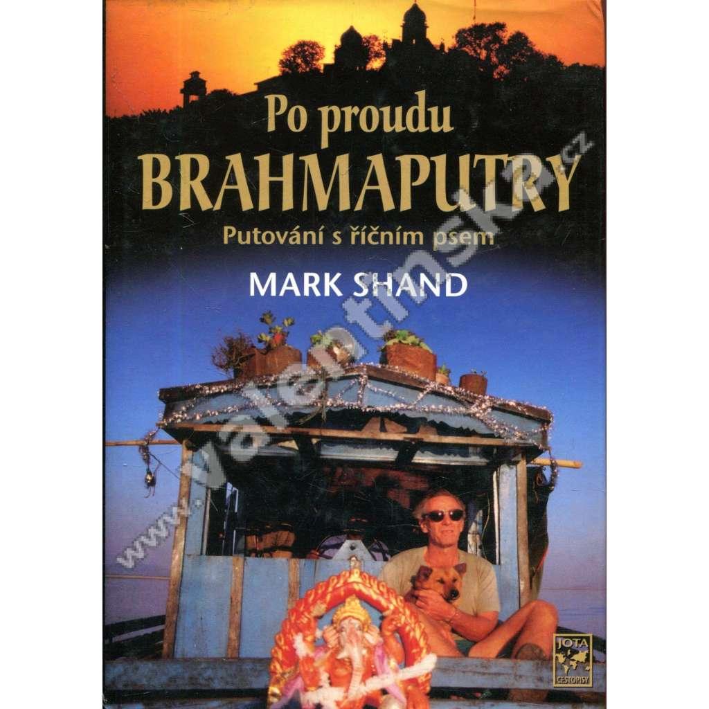 Po proudu Brahmapurty * Putování s říčním psem