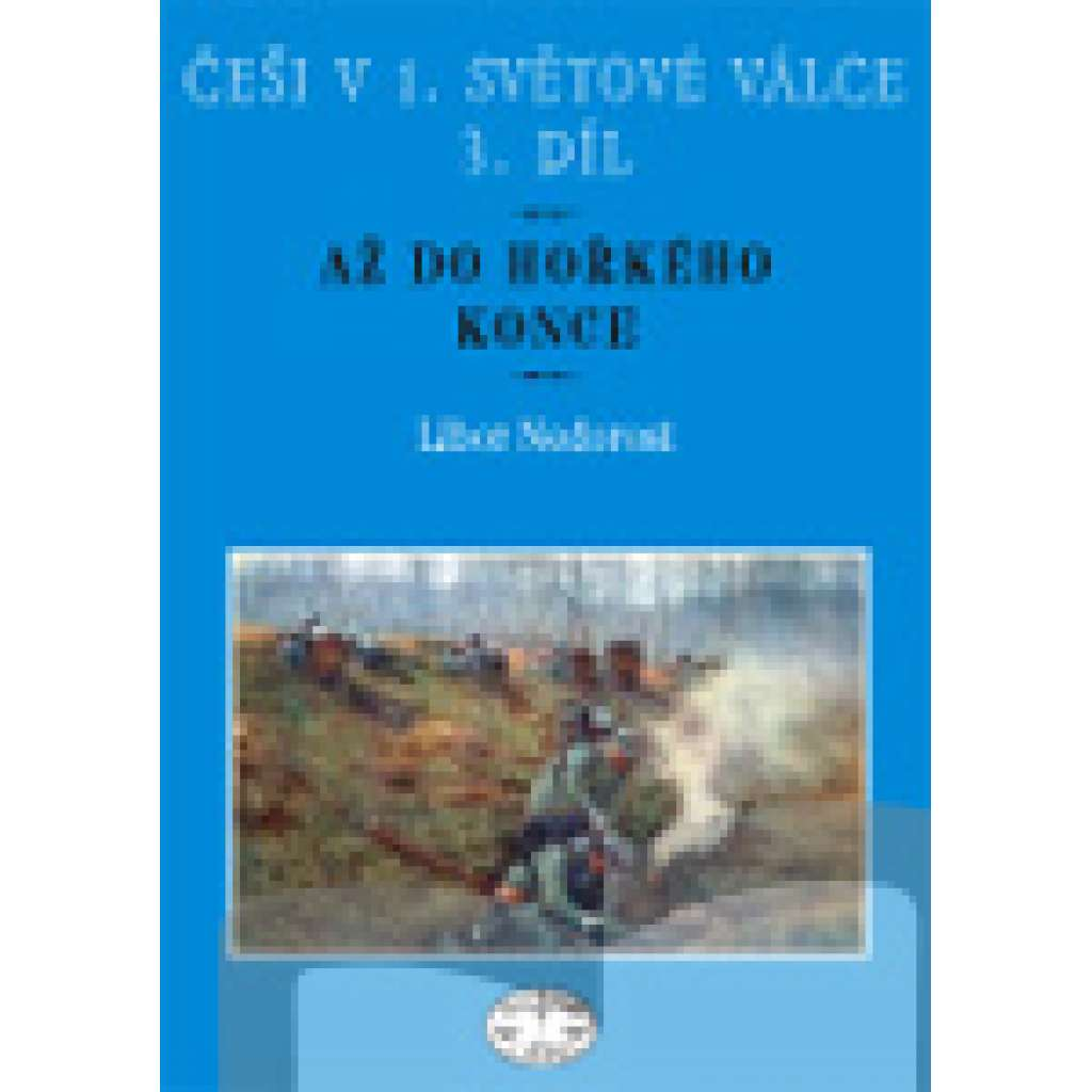 Češi v 1. světové válce, 3. díl. Do hořkého konce