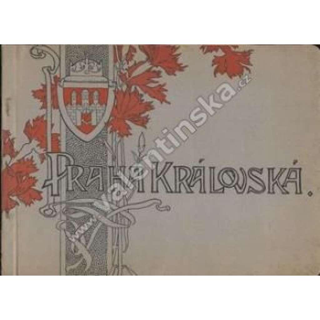 Praha královská. Umělecké album král. hlavního...