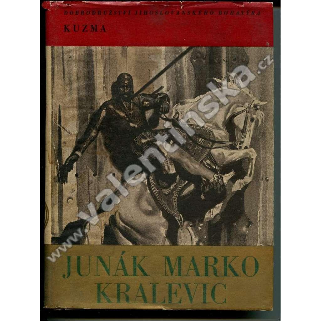 JUNÁK KRALEVIC MARKO (obálka Zdeněk Burian)