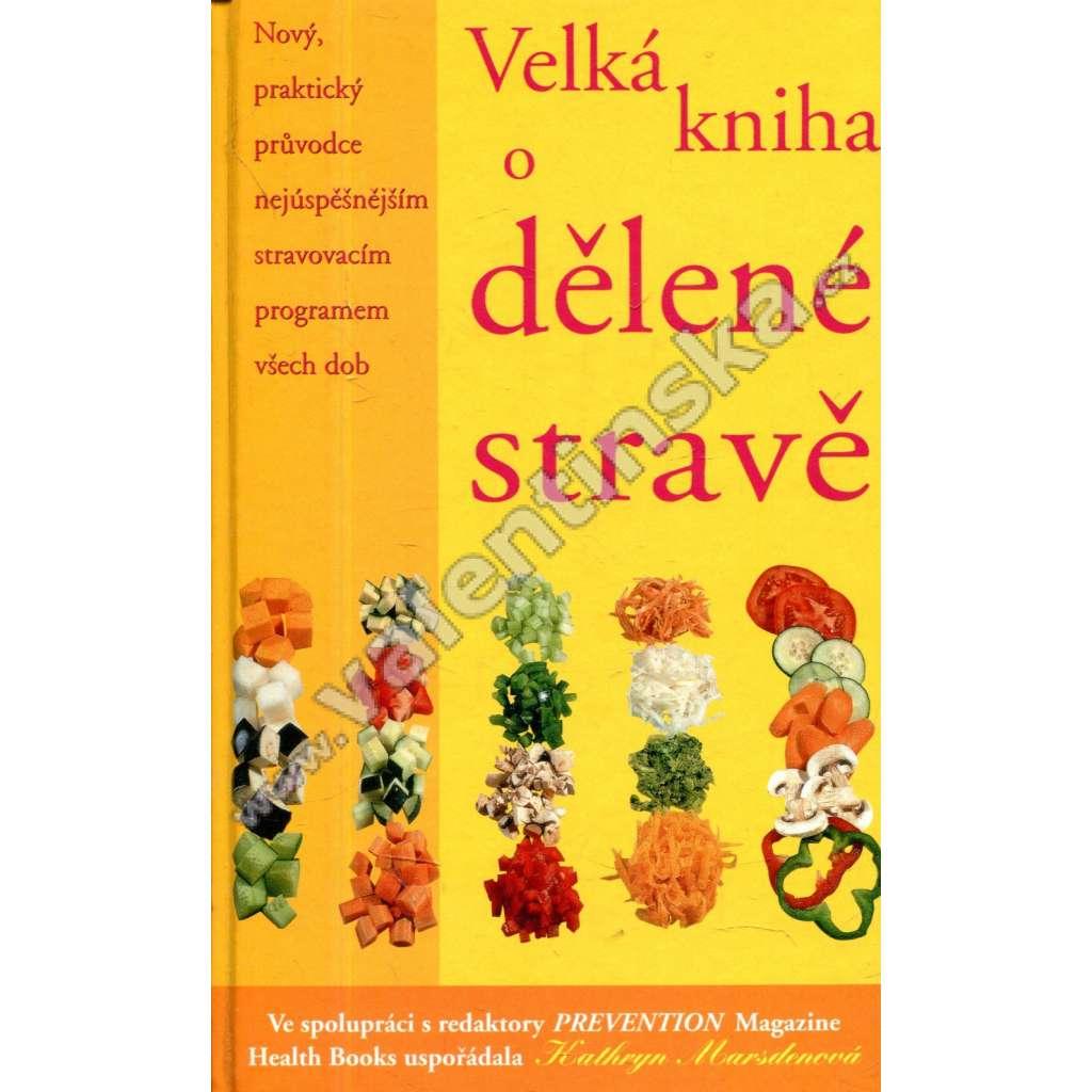 Velká kniha o dělené stravě