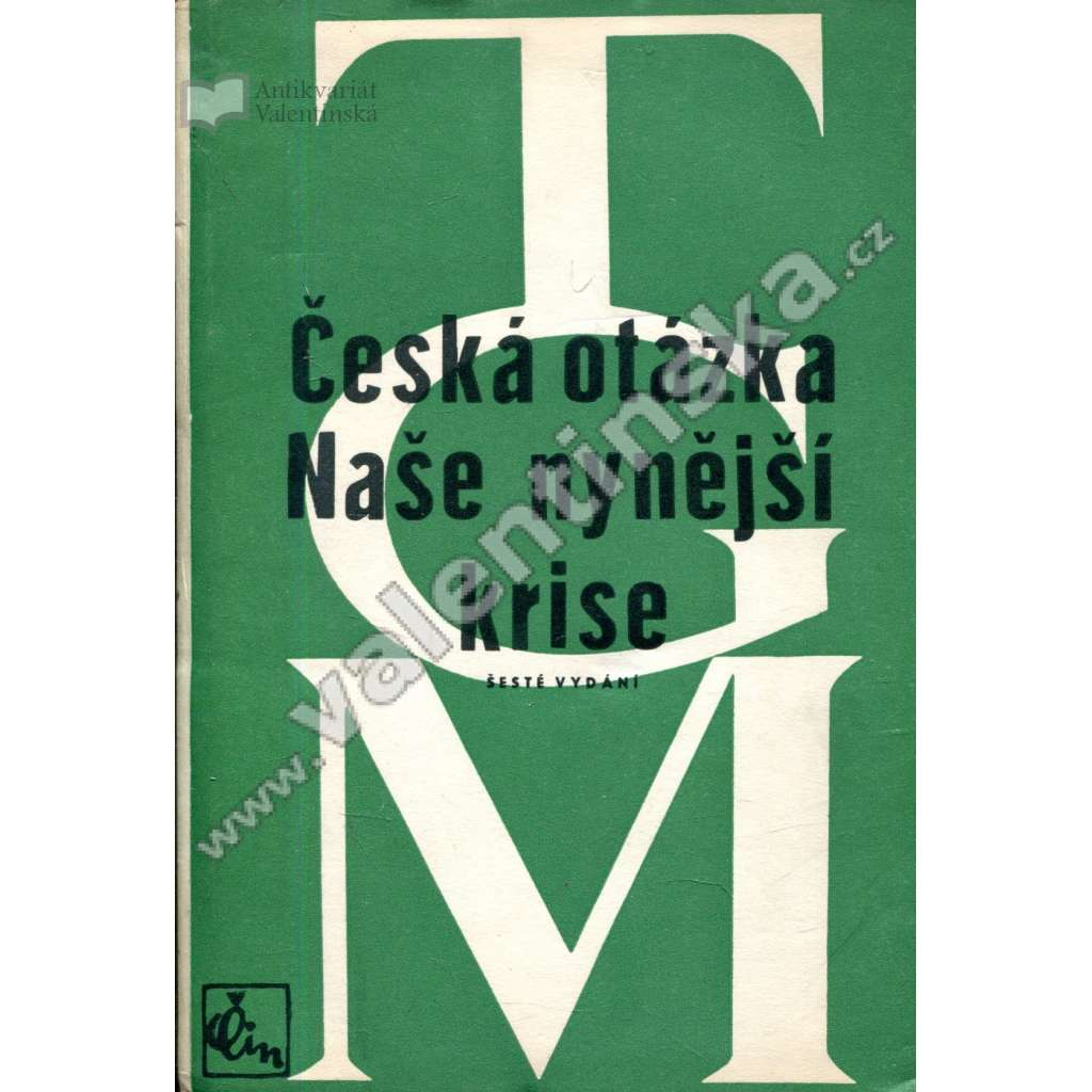 Česká otázka. Naše nynější krize