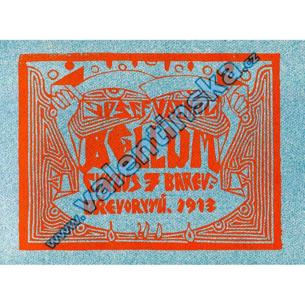 Bellum (Josef Váchal) Cyklus 7 barevných dřevorytů (reedice 1995, Argestea)