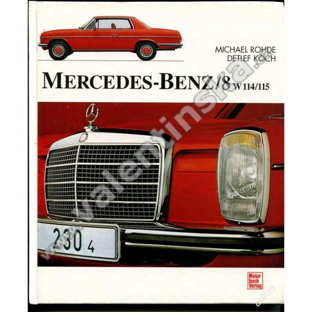 Mercedes-Benz/8.  W 114/115 ...
