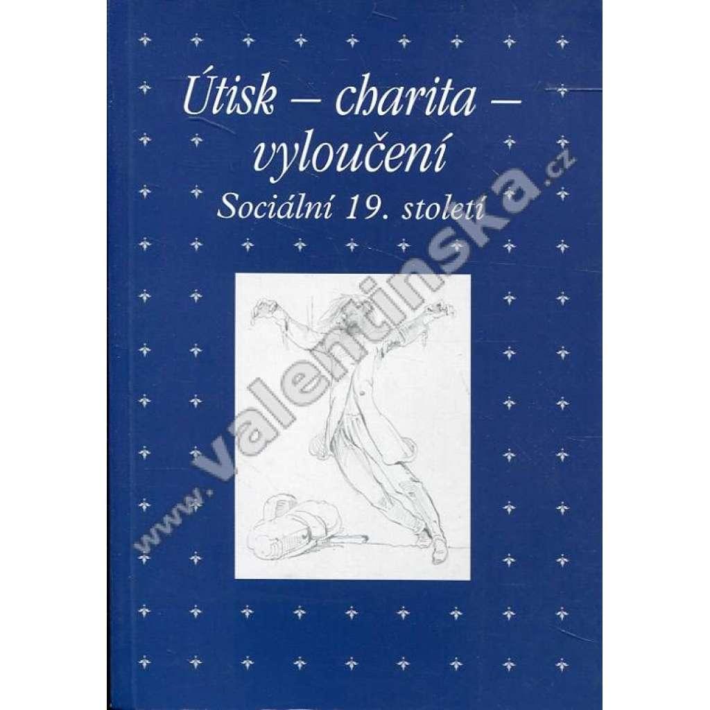 Útisk - charita - vyloučení: Sociální 19. století