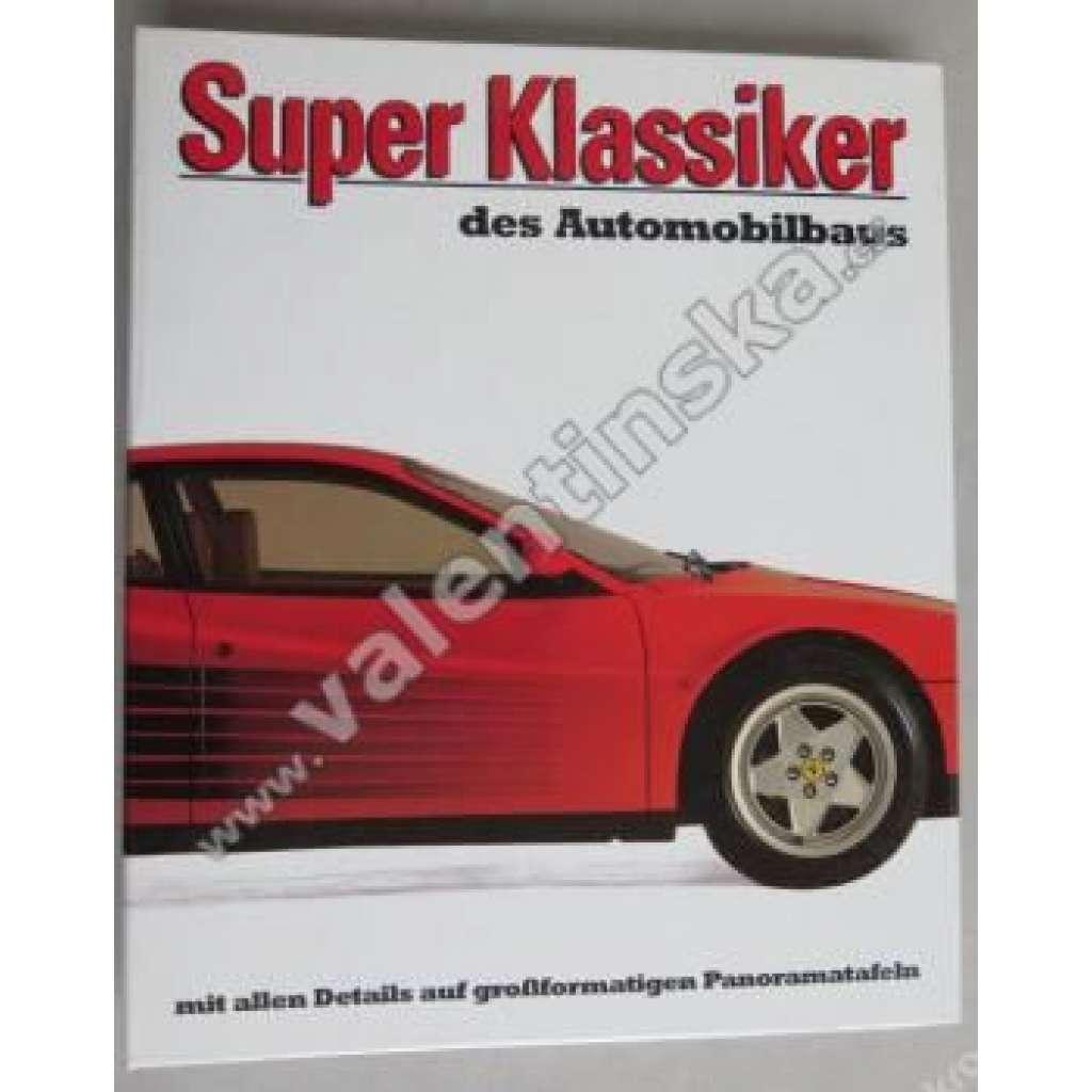 Super Klassiker des Automobilbaus