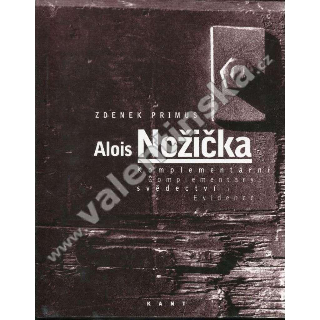 Alois Nožička  Komplementární svědectví / Complementary Evidence