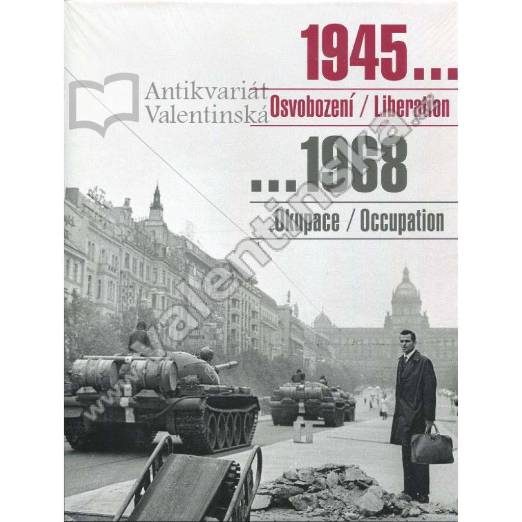 1945 Osvobození ... 1968 Okupace