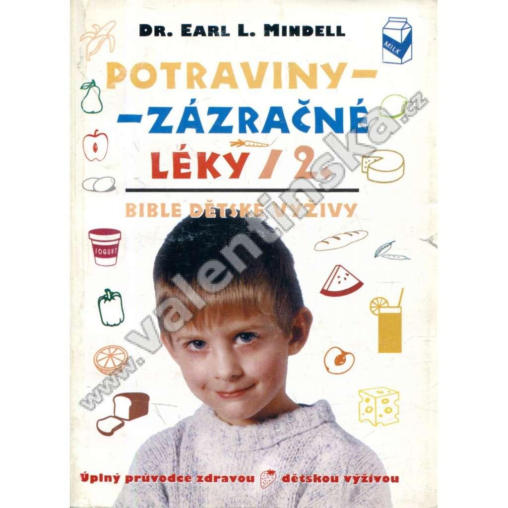 Potraviny - zázračné léky 2. * Bible dětské výživy