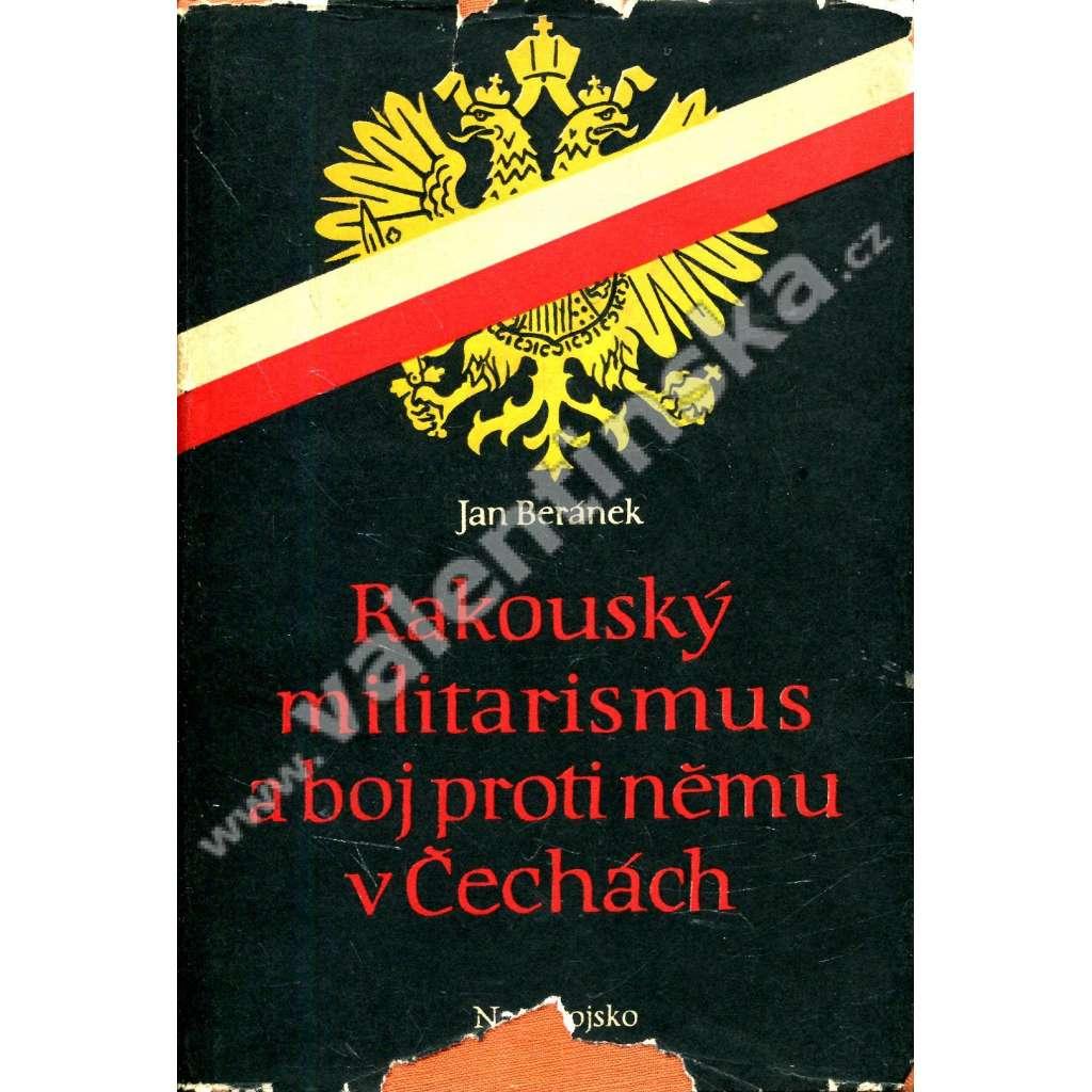 Rakouský militarismus a boj proti němu v Čechách