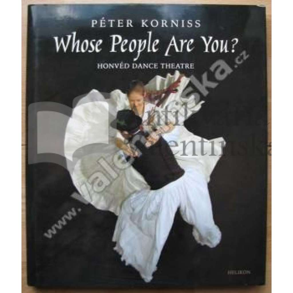 Whose People Are You? Honved Dance Theatre...
