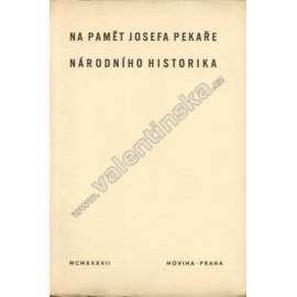 Na paměť Josefa Pekaře, národního historika