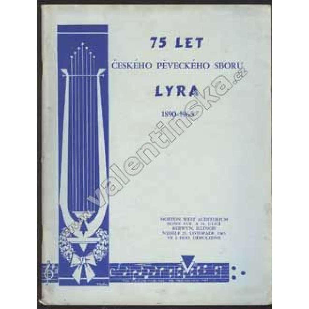 75 let českého pěveckého sboru LYRA. 1890-1965
