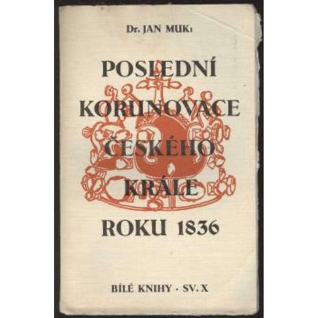 Poslední korunovace českého krále roku 1836